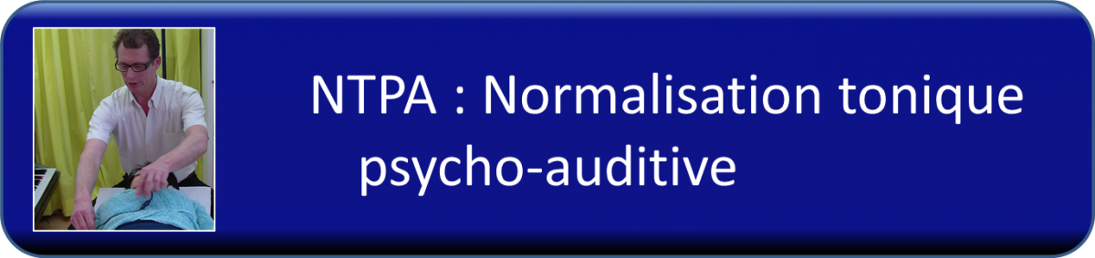 NTPA : Normalisation tonique psycho-auditive